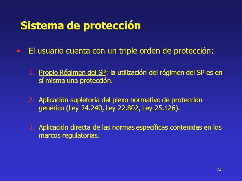 72 Sistema de protección El usuario cuenta con un triple orden de protección: 1.Propio Régimen del SP: la utilización del régimen del SP es en sí mism