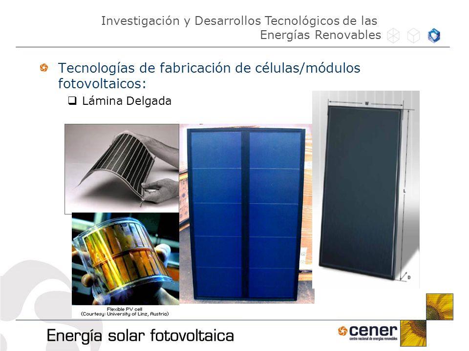 Tecnologías de fabricación de células/módulos fotovoltaicos: Lámina Delgada Investigación y Desarrollos Tecnológicos de las Energías Renovables
