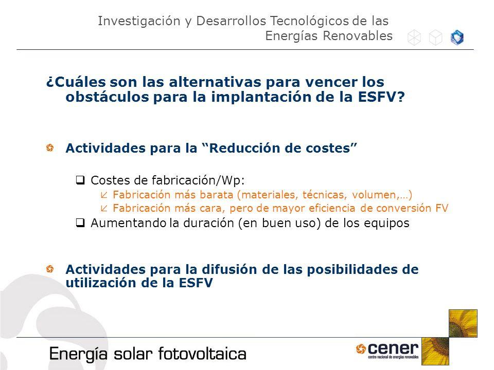 ¿Cuáles son las alternativas para vencer los obstáculos para la implantación de la ESFV? Actividades para la Reducción de costes Costes de fabricación