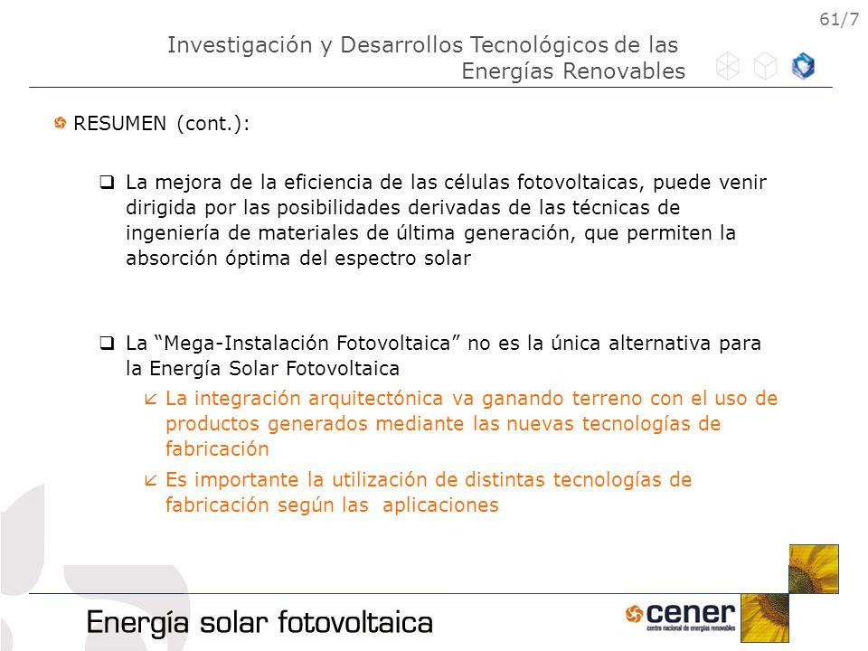 61/7 RESUMEN (cont.): La mejora de la eficiencia de las células fotovoltaicas, puede venir dirigida por las posibilidades derivadas de las técnicas de