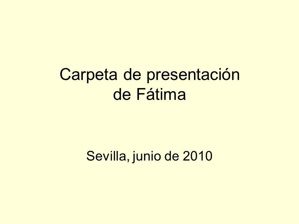 Carpeta de presentación de Fátima Sevilla, junio de 2010