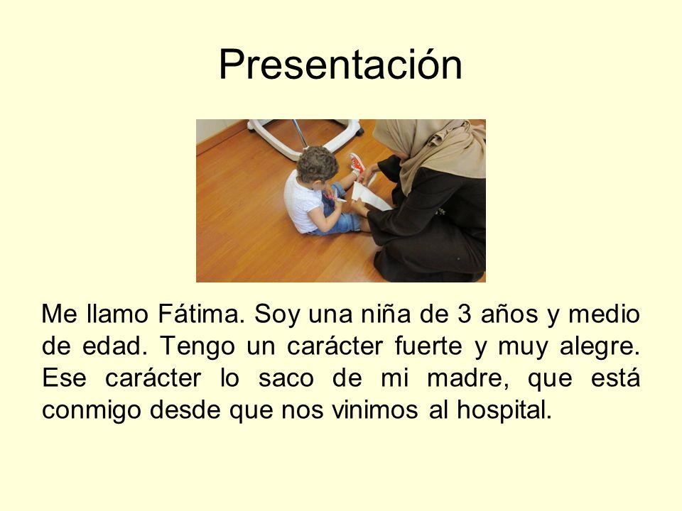 Presentación Me llamo Fátima. Soy una niña de 3 años y medio de edad. Tengo un carácter fuerte y muy alegre. Ese carácter lo saco de mi madre, que est