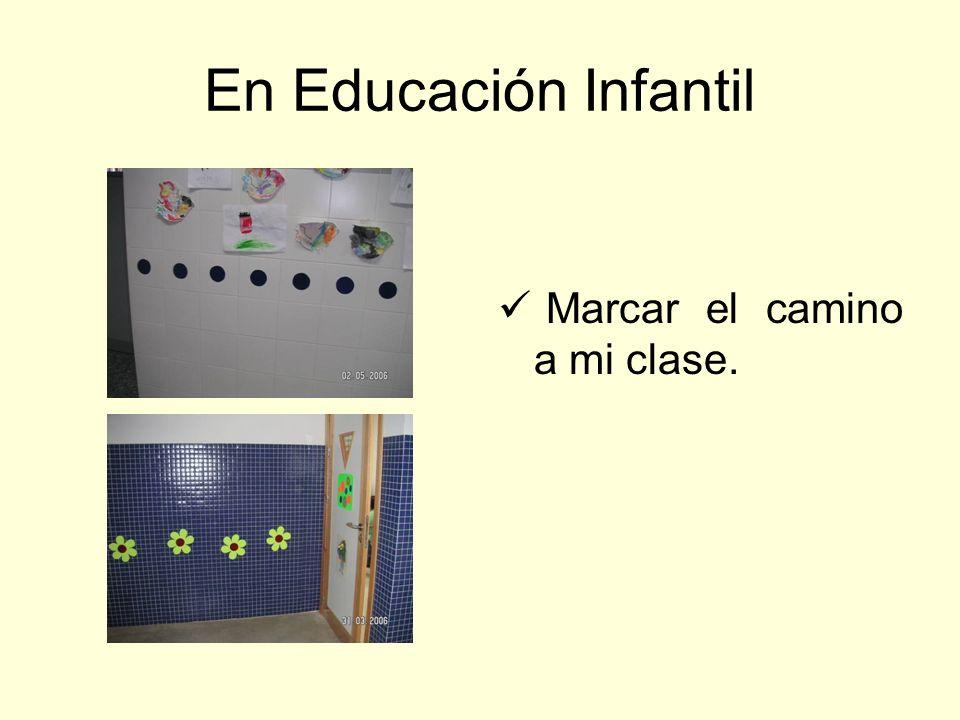 En Educación Infantil Marcar el camino a mi clase.