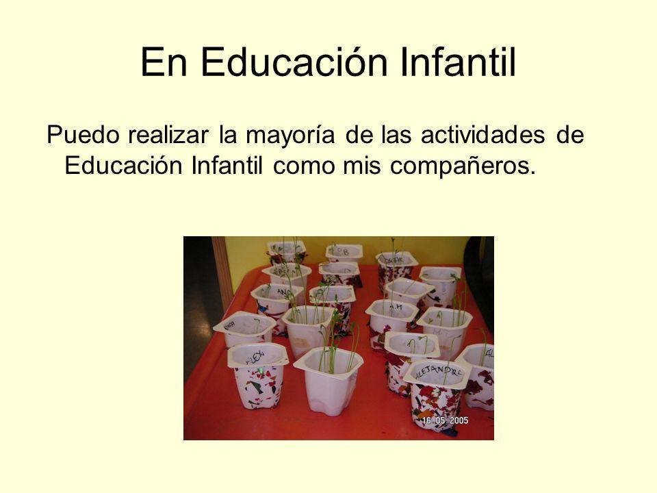 Puedo realizar la mayoría de las actividades de Educación Infantil como mis compañeros.
