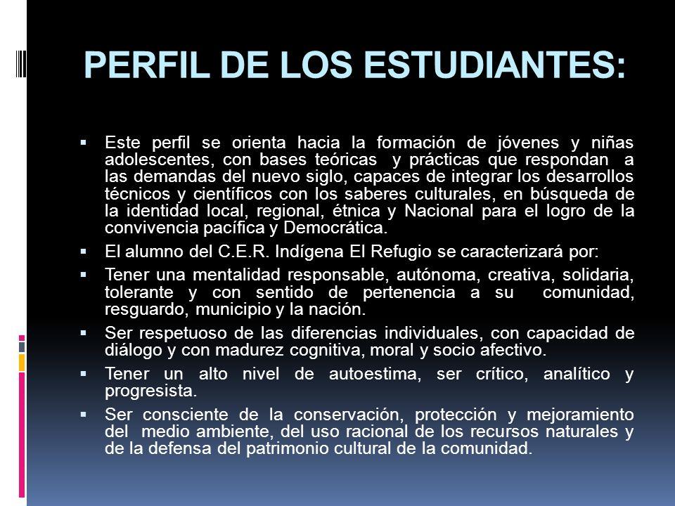 PERFIL DE LOS ESTUDIANTES: Este perfil se orienta hacia la formación de jóvenes y niñas adolescentes, con bases teóricas y prácticas que respondan a l