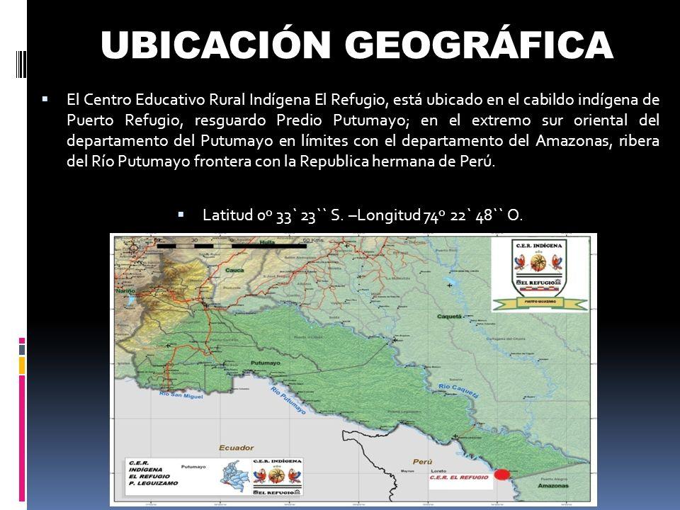 UBICACIÓN GEOGRÁFICA El Centro Educativo Rural Indígena El Refugio, está ubicado en el cabildo indígena de Puerto Refugio, resguardo Predio Putumayo;