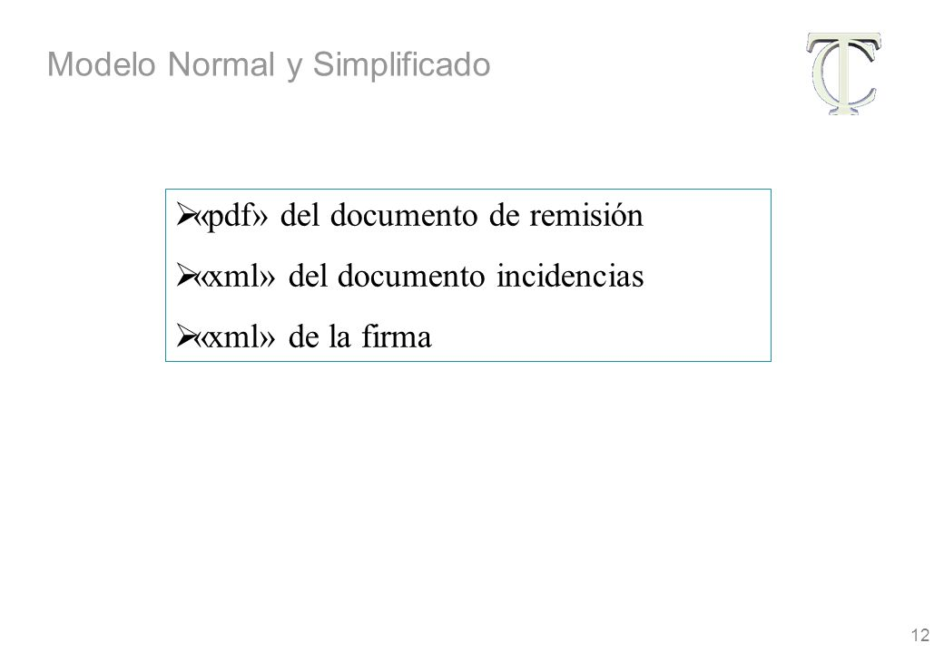 12 «pdf» del documento de remisión «xml» del documento incidencias «xml» de la firma Modelo Normal y Simplificado