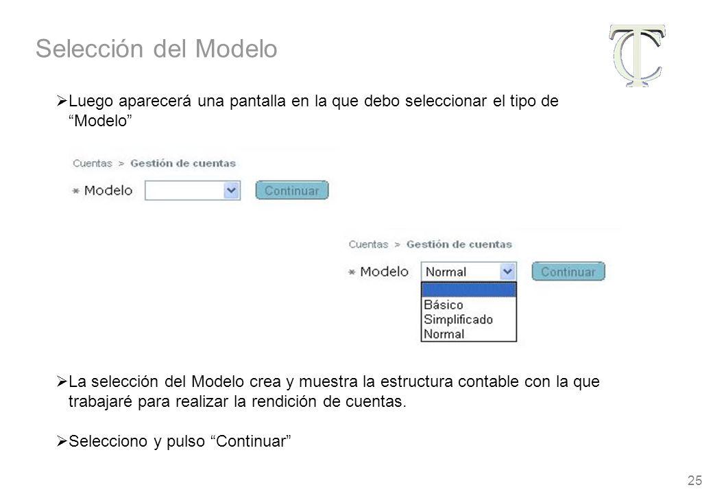 25 Luego aparecerá una pantalla en la que debo seleccionar el tipo de Modelo La selección del Modelo crea y muestra la estructura contable con la que trabajaré para realizar la rendición de cuentas.