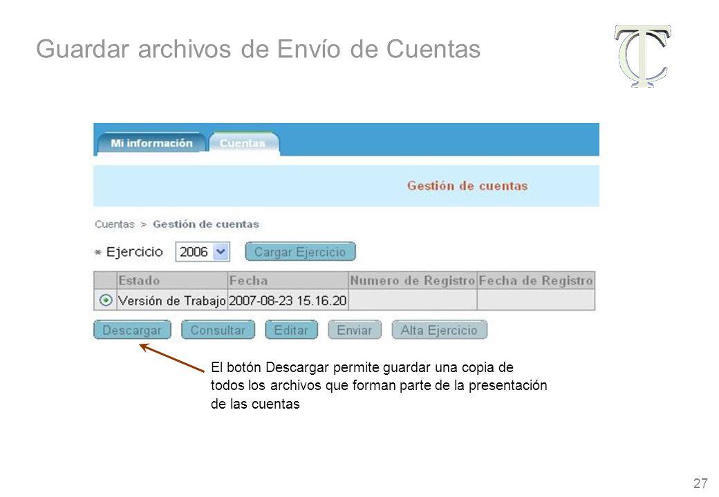27 El botón Descargar permite guardar una copia de todos los archivos que forman parte de la presentación de las cuentas Guardar archivos de Envío de Cuentas