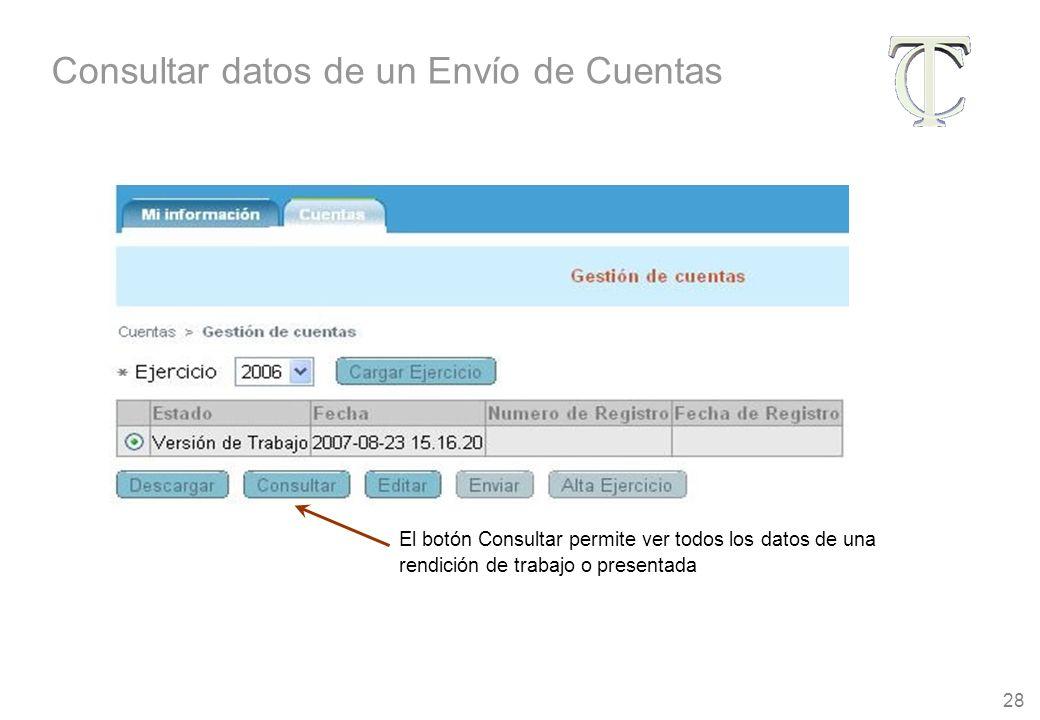 28 El botón Consultar permite ver todos los datos de una rendición de trabajo o presentada Consultar datos de un Envío de Cuentas