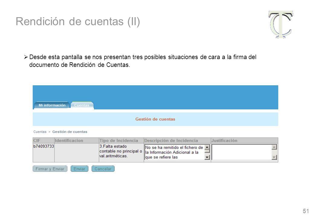 51 Desde esta pantalla se nos presentan tres posibles situaciones de cara a la firma del documento de Rendición de Cuentas.