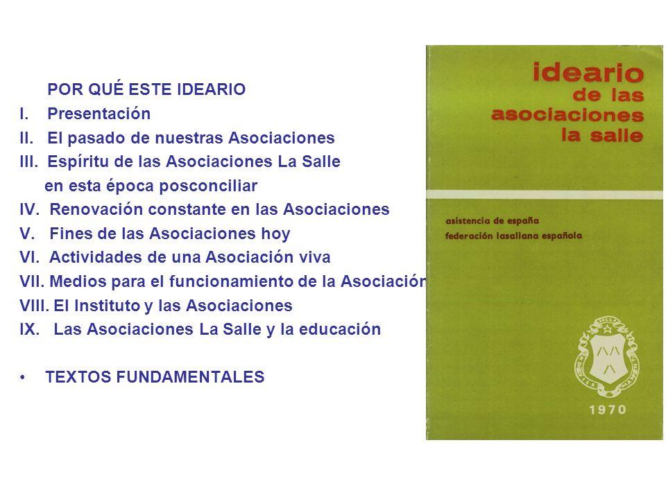 POR QUÉ ESTE IDEARIO I. Presentación II. El pasado de nuestras Asociaciones III. Espíritu de las Asociaciones La Salle en esta época posconciliar IV.