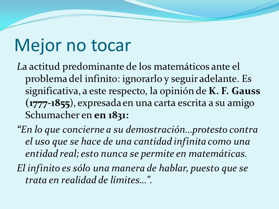 Mejor no tocar La actitud predominante de los matemáticos ante el problema del infinito: ignorarlo y seguir adelante. Es significativa, a este respect