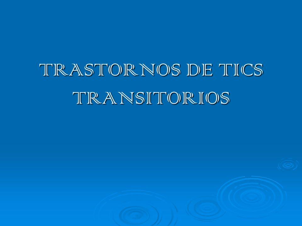 TRASTORNOS DE TICS TRANSITORIOS