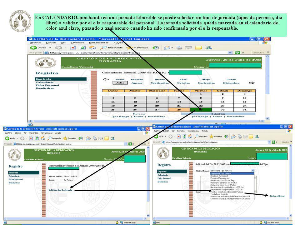 En CALENDARIO, pinchando en una jornada laborable se puede solicitar un tipo de jornada (tipos de permiso, día libre) a validar por el o la responsabl
