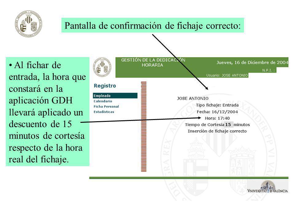 Pantalla de confirmación de fichaje correcto: Al fichar de entrada, la hora que constará en la aplicación GDH llevará aplicado un descuento de 15 minu