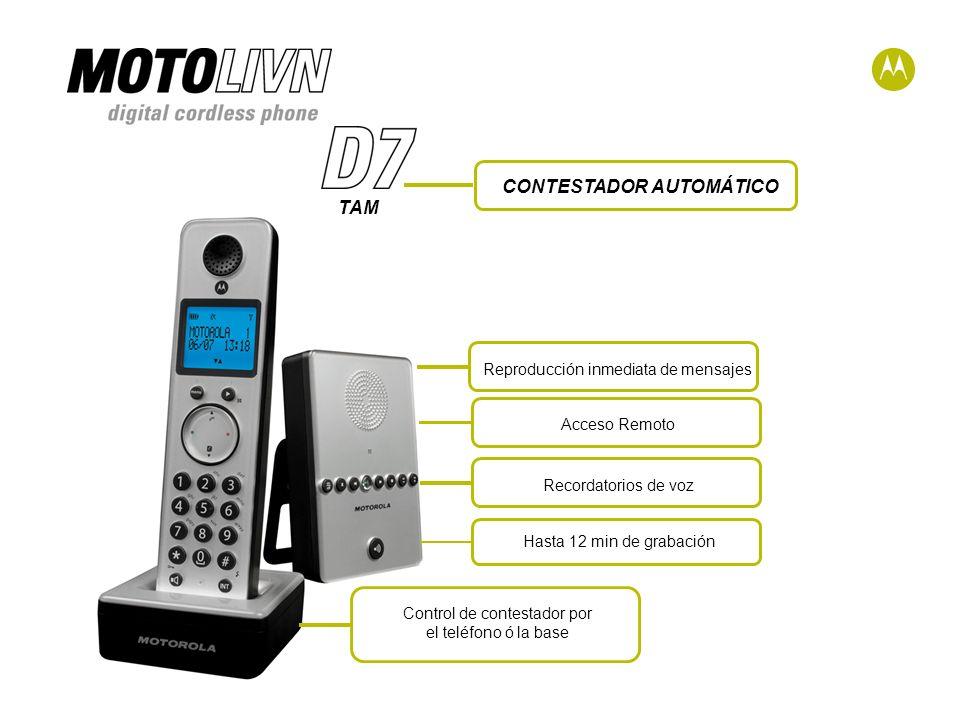 TAM Hasta 12 min de grabación Reproducción inmediata de mensajesAcceso RemotoControl de contestador por el teléfono ó la base Recordatorios de voz CONTESTADOR AUTOMÁTICO