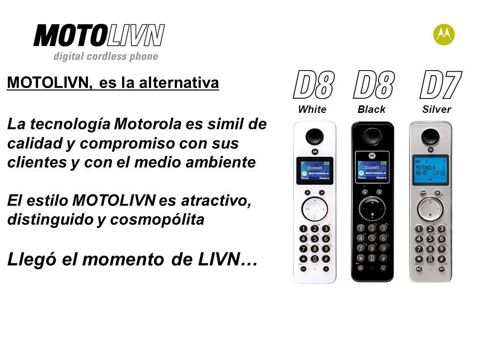 WhiteBlackSilver MOTOLIVN, es la alternativa La tecnología Motorola es simil de calidad y compromiso con sus clientes y con el medio ambiente El estilo MOTOLIVN es atractivo, distinguido y cosmopólita Llegó el momento de LIVN…