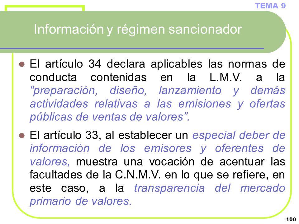 100 Información y régimen sancionador TEMA 9 El artículo 34 declara aplicables las normas de conducta contenidas en la L.M.V. a la preparación, diseño