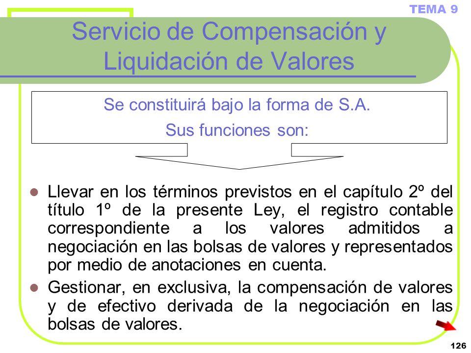 126 Servicio de Compensación y Liquidación de Valores Llevar en los términos previstos en el capítulo 2º del título 1º de la presente Ley, el registro