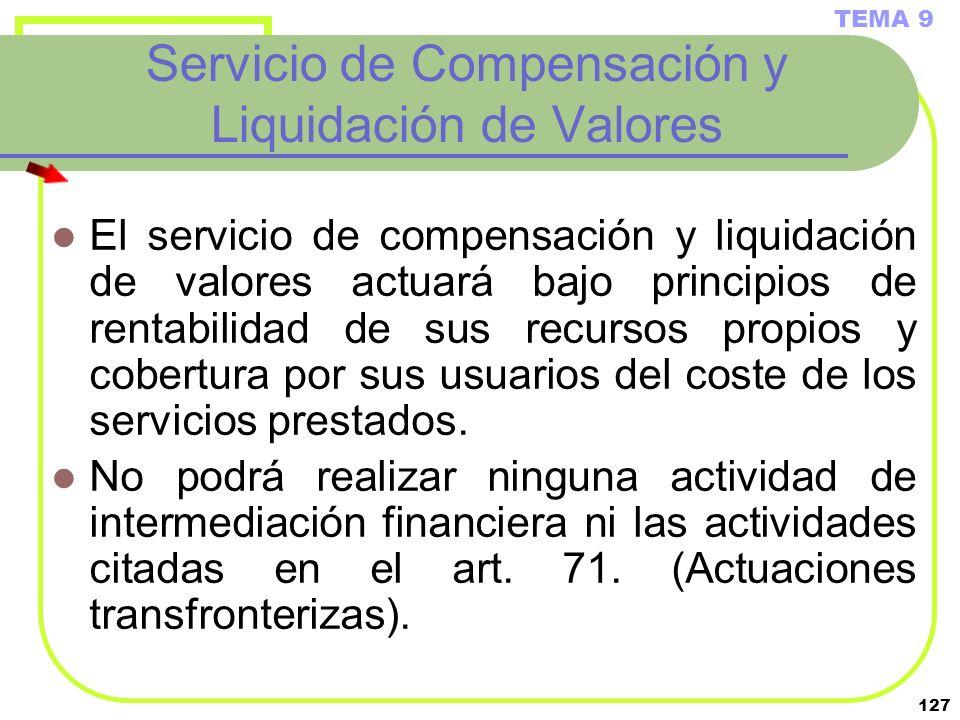 127 Servicio de Compensación y Liquidación de Valores El servicio de compensación y liquidación de valores actuará bajo principios de rentabilidad de