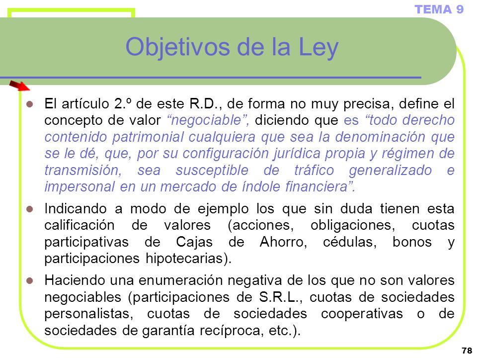 78 Objetivos de la Ley El artículo 2.º de este R.D., de forma no muy precisa, define el concepto de valor negociable, diciendo que es todo derecho con