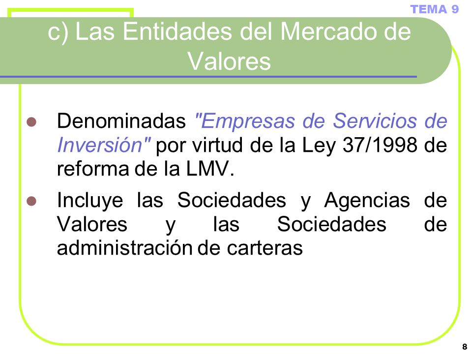 8 c) Las Entidades del Mercado de Valores Denominadas