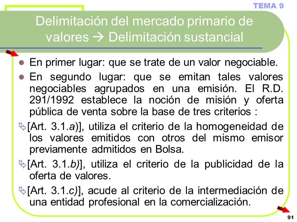 91 Delimitación del mercado primario de valores Delimitación sustancial En primer lugar: que se trate de un valor negociable. En segundo lugar: que se