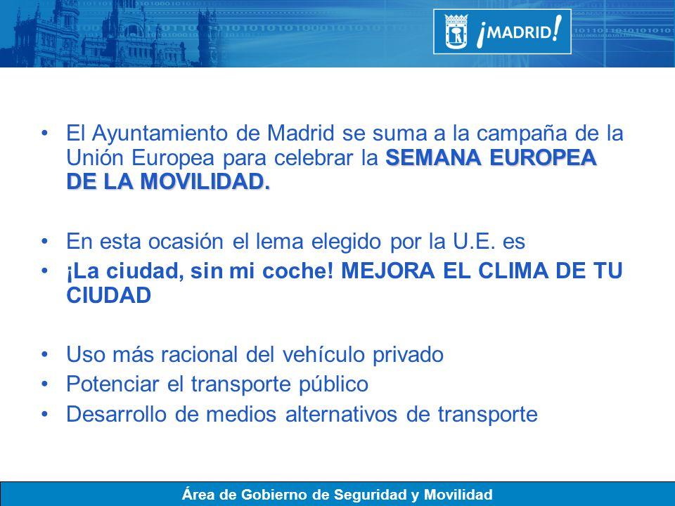 SEMANA EUROPEA DE LA MOVILIDAD.El Ayuntamiento de Madrid se suma a la campaña de la Unión Europea para celebrar la SEMANA EUROPEA DE LA MOVILIDAD. En