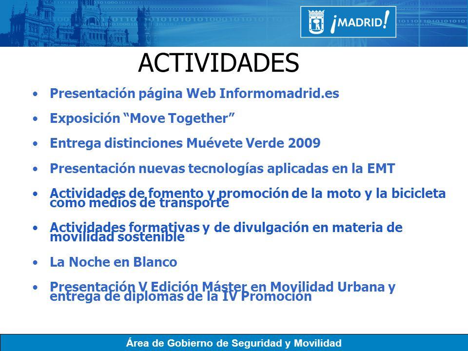Área de Gobierno de Seguridad y Movilidad ACTIVIDADES Presentación página Web Informomadrid.es Exposición Move Together Entrega distinciones Muévete V