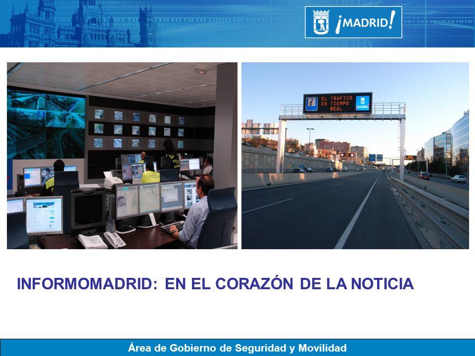 Área de Gobierno de Seguridad y Movilidad INFORMOMADRID: EN EL CORAZÓN DE LA NOTICIA
