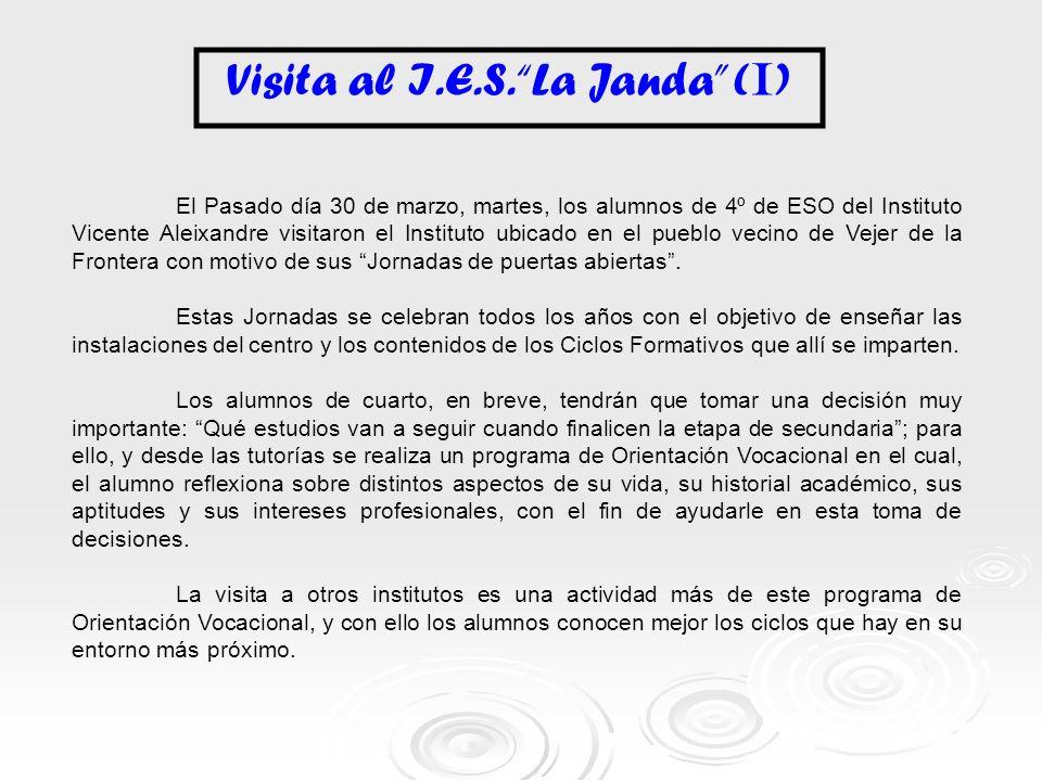Visita al I.E.S. La Janda ( I ) El Pasado día 30 de marzo, martes, los alumnos de 4º de ESO del Instituto Vicente Aleixandre visitaron el Instituto ub