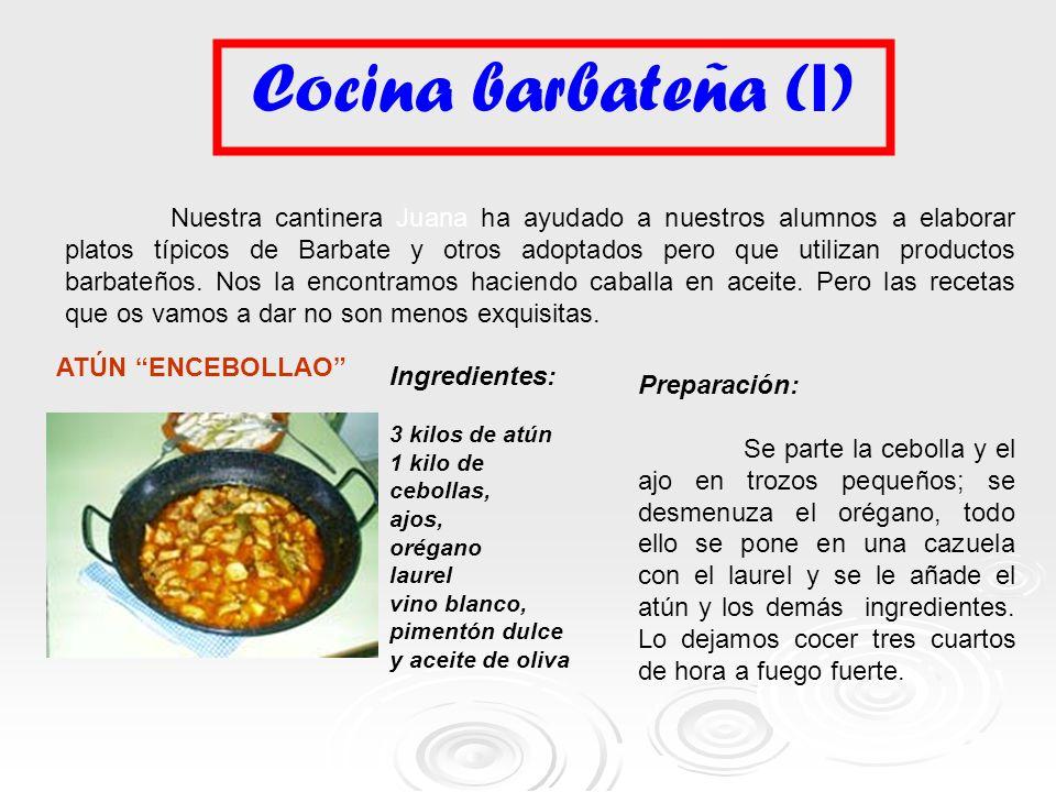 Cocina barbateña ( I ) Nuestra cantinera Juana ha ayudado a nuestros alumnos a elaborar platos típicos de Barbate y otros adoptados pero que utilizan