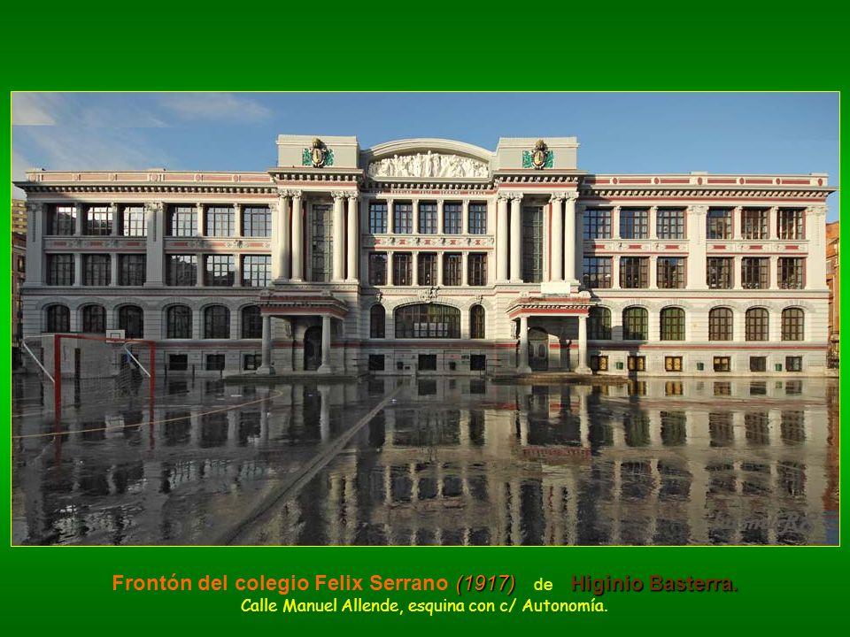 (1917)Higinio Basterra. Frontón del colegio Felix Serrano (1917) de Higinio Basterra. Calle Manuel Allende, esquina con c/ Autonomía.