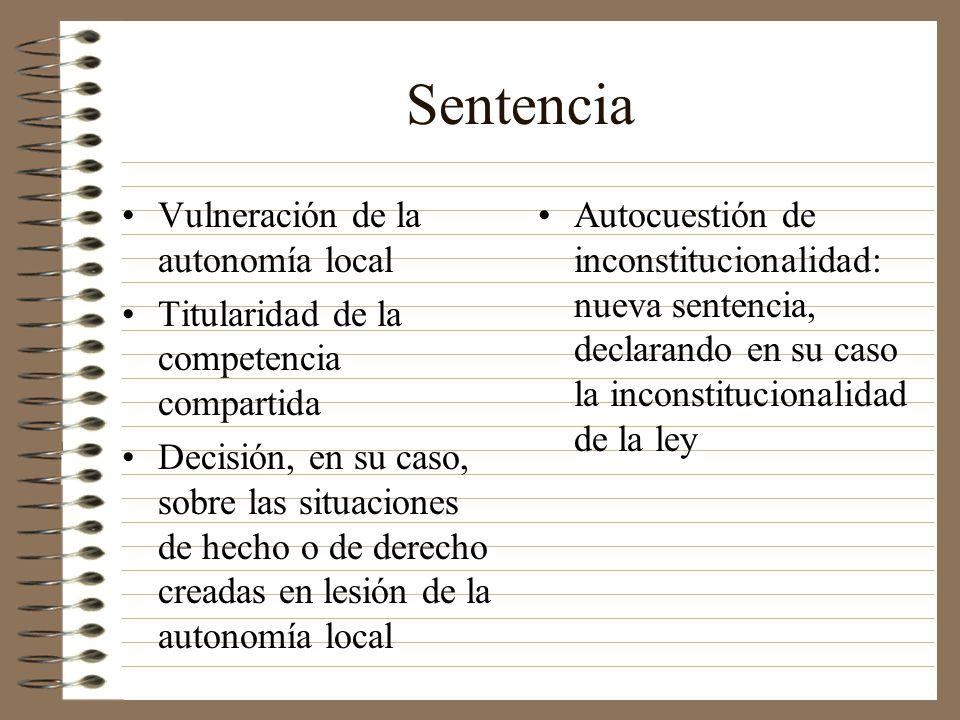 Sentencia Vulneración de la autonomía local Titularidad de la competencia compartida Decisión, en su caso, sobre las situaciones de hecho o de derecho