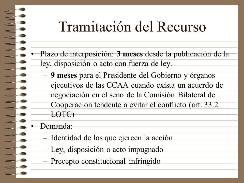 Tramitación del Recurso Plazo de interposición: 3 meses desde la publicación de la ley, disposición o acto con fuerza de ley. –9 meses para el Preside