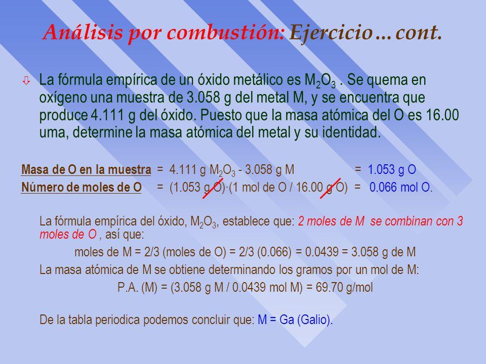 Análisis por combustión: Ejercicio Una muestra de Mg de 0.450 g se hizo reaccionar completamente con N, produ- ciendo 0.623 g de nitruro de magnesio.