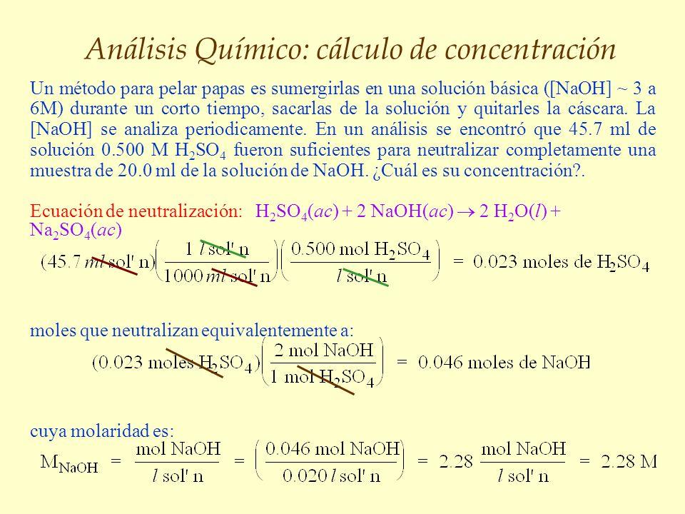 Análisis Químico: cálculo de concentración Un método para pelar papas es sumergirlas en una solución básica ([NaOH] ~ 3 a 6M) durante un corto tiempo,
