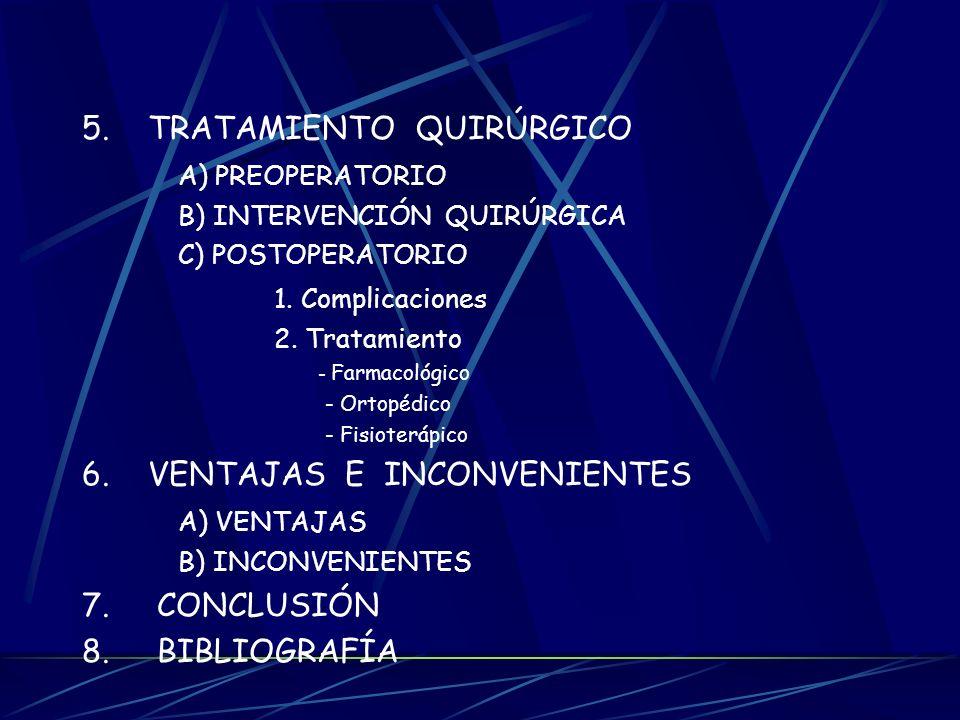 5.TRATAMIENTO QUIRÚRGICO A) PREOPERATORIO B) INTERVENCIÓN QUIRÚRGICA C) POSTOPERATORIO 1.