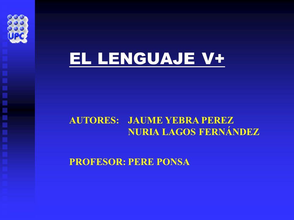 AUTORES: JAUME YEBRA PEREZ NURIA LAGOS FERNÁNDEZ PROFESOR:PERE PONSA EL LENGUAJE V+