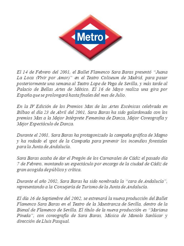 El 14 de Febrero del 2001, el Ballet Flamenco Sara Baras presentó Juana La Loca (Vivir por Amor) en el Teatro Coliseum de Madrid, para pasar posterior