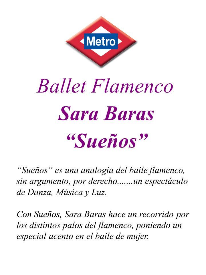 Ballet Flamenco Sara Baras Sueños Sueños es una analogía del baile flamenco, sin argumento, por derecho.......un espectáculo de Danza, Música y Luz. C