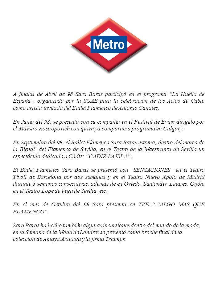 A finales de Abril de 98 Sara Baras participó en el programa La Huella de España, organizado por la SGAE para la celebración de los Actos de Cuba, com