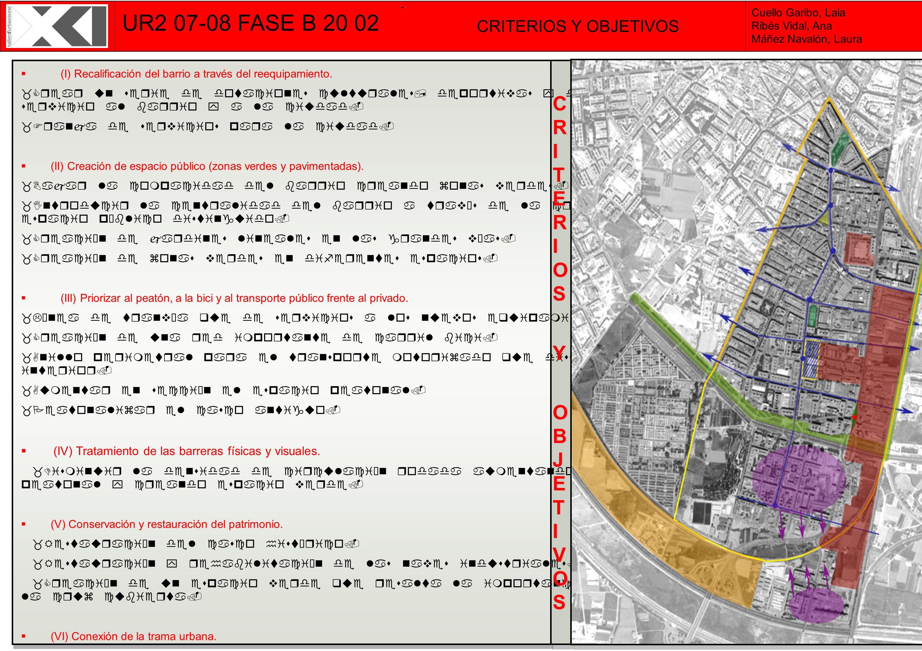 Título del Trabajo UR2 06-07 Fase A GG PP Título del Trabajo Apellido Apellido, Nombre (I) Recalificación del barrio a través del reequipamiento. _Cre