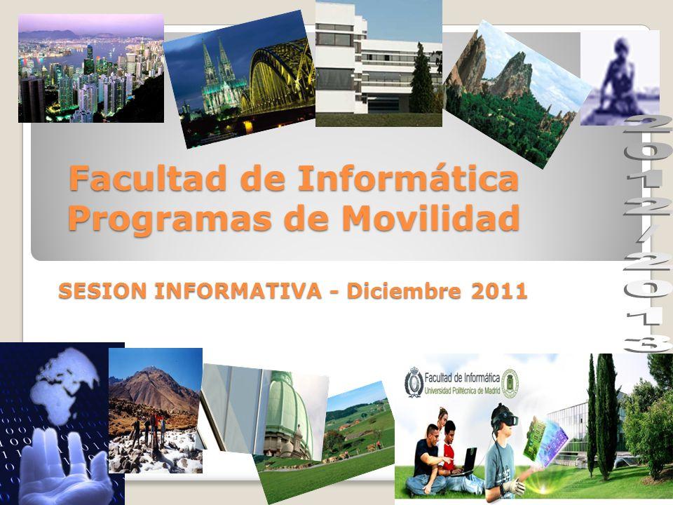 Facultad de Informática Programas de Movilidad SESION INFORMATIVA - Diciembre 2011
