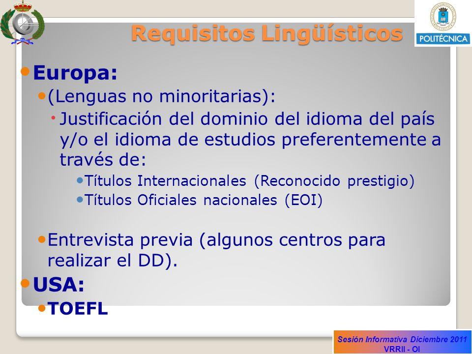 Sesión Informativa Diciembre 2011 VRRII - OI Requisitos Lingüísticos Europa: (Lenguas no minoritarias): Justificación del dominio del idioma del país