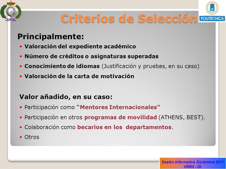 Sesión Informativa Diciembre 2011 VRRII - OI Criterios de Selección Principalmente: Valoración del expediente académico Número de créditos o asignatur