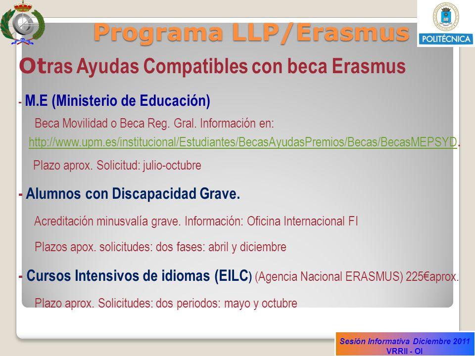 Sesión Informativa Diciembre 2011 VRRII - OI Programa LLP/Erasmus Ot ras Ayudas Compatibles con beca Erasmus - M.E (Ministerio de Educación) Beca Movi