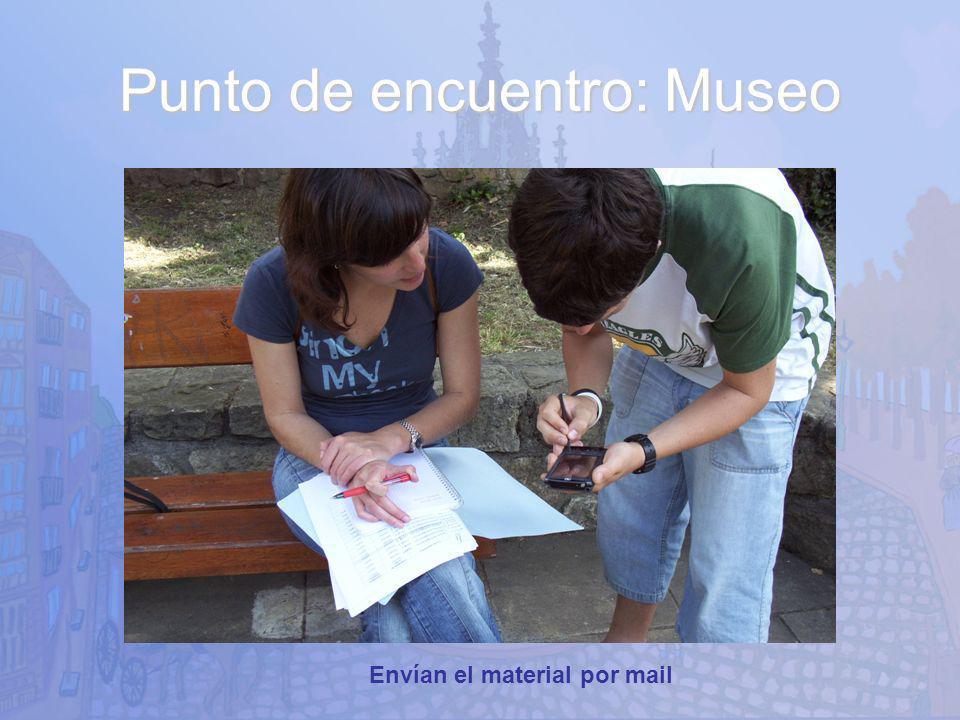 Punto de encuentro: Museo Envían el material por mail