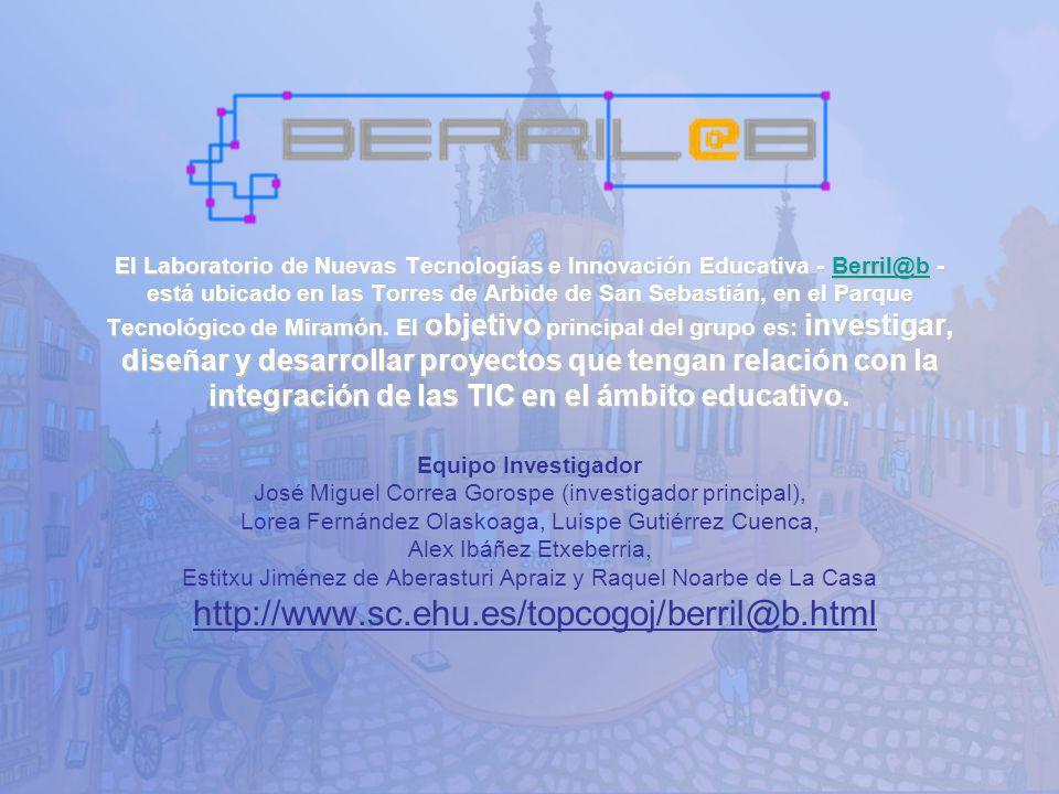 El Laboratorio de Nuevas Tecnologías e Innovación Educativa - Berril@b - está ubicado en las Torres de Arbide de San Sebastián, en el Parque Tecnológi